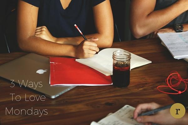 3-Ways-To-Love-Every-Monday-robincharmagne
